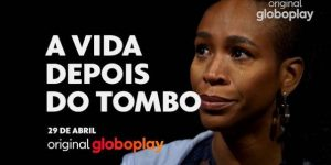 A Vida Depois do Tombo, nova série documental do Globoplay